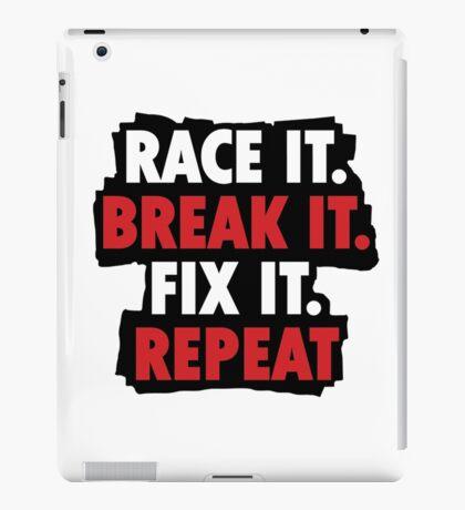 Race it break it fix it repeat iPad Case/Skin