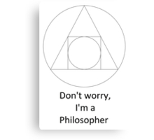Don't worry, I'm a Philosopher Canvas Print