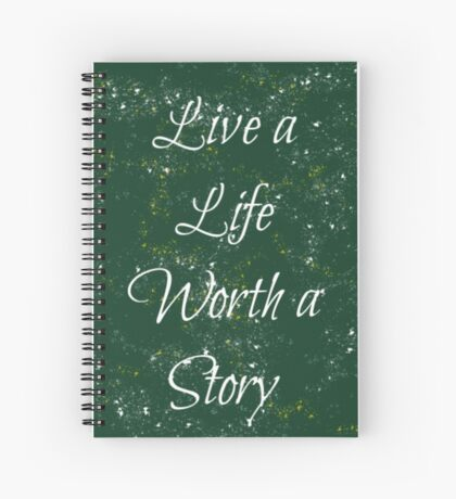 Life Worth a Story Spiral Notebook