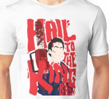 hail to the king ash  Unisex T-Shirt