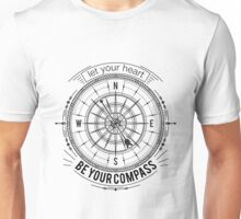 Typography poster with vintage compass and hand drawn elements. Inspirational quote. Let your heart be your compass. Unisex T-Shirt
