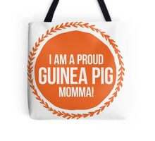 I Am A Proud Guinea Pig Momma! Tote Bag