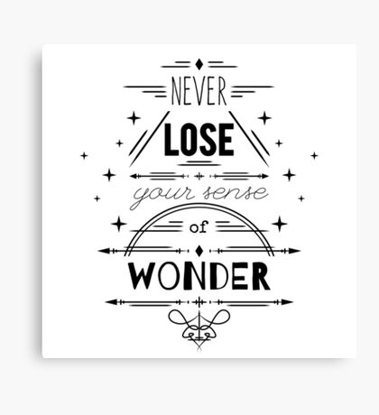 Typography poster with hand drawn elements. Inspirational quote. Never lose your sense of wonder. Canvas Print