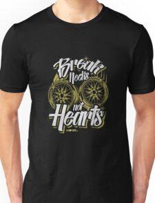 Break necks not Hearts Unisex T-Shirt