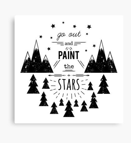 Typography poster with hand drawn elements. Inspirational quote. Go out and paint stars. Canvas Print