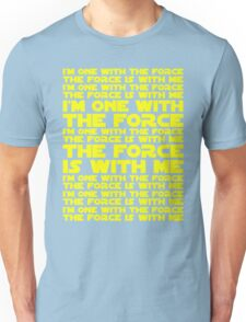 The Force is with me and I am one with the Force Unisex T-Shirt