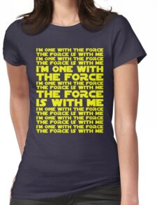 The Force is with me and I am one with the Force Womens Fitted T-Shirt