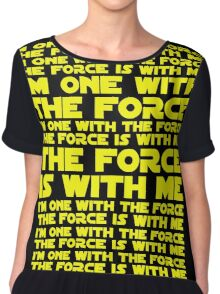 The Force is with me and I am one with the Force Chiffon Top
