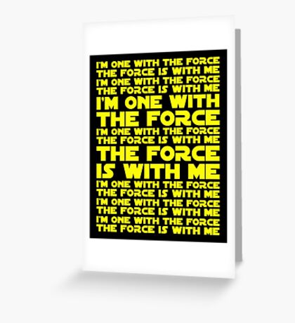 The Force is with me and I am one with the Force Greeting Card