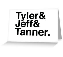 Tyler & Jeff & Tanner Greeting Card