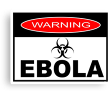 WARNING - EBOLA Canvas Print