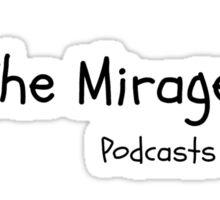 the mirage crew  Sticker