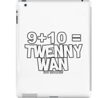 Whats 9 plus 10? iPad Case/Skin