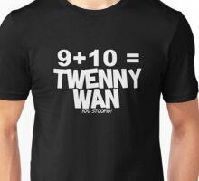 Whats 9 plus 10? Unisex T-Shirt