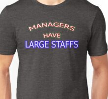 Managers do it!! Unisex T-Shirt