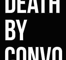 Death by Convo by erospsyche