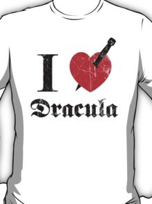 I love (to kill) Dracula (black eroded) T-Shirt