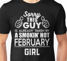 Sorry This Guy Is Already Taken By A Smokin Smoking Hot February Girl Unisex T-Shirt