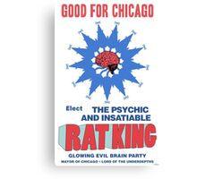 RAT KING FOR MAYOR Canvas Print
