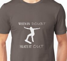 When In Doubt, Skate It Out Unisex T-Shirt