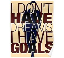 I Don't Have DREAMS, I Have GOALS.- With Harvey's Silhouette Poster