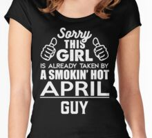Sorry This Girl Is Already Taken By A Smokin Smoking Hot April Guy Women's Fitted Scoop T-Shirt