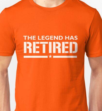 Legend Has Retired Retirement  Unisex T-Shirt