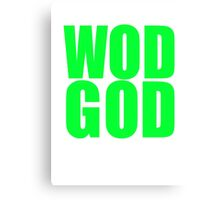 WOD GOD Canvas Print