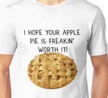 'I hope your apple pie is freakin' worth it!' SuperNatural Dean Quote Unisex T-Shirt