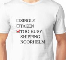 Too busy shipping Noorhelm Unisex T-Shirt
