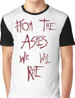 The 100 - from the ashes we will rise - red Graphic T-Shirt