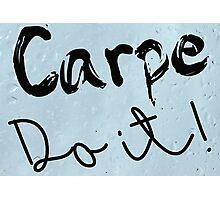 Carpe Do it! (rain background) Photographic Print