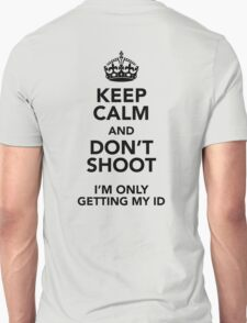 Keep Calm and Don't Shoot Unisex T-Shirt
