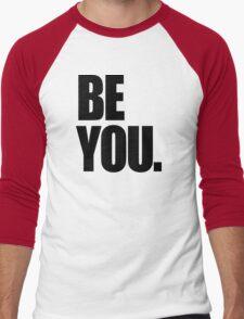 Be you. Men's Baseball ¾ T-Shirt