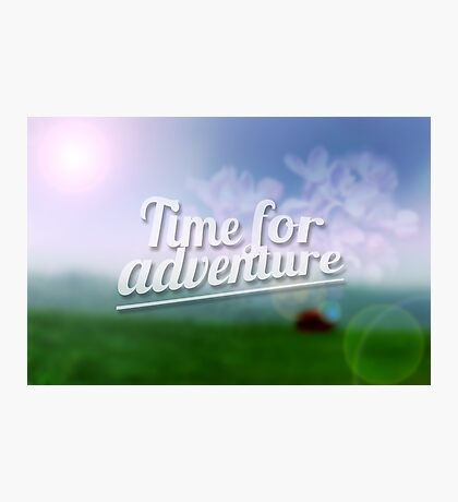 Time for Adventure. Typography poster Photographic Print