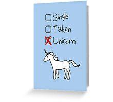 Single? Taken? Unicorn! Greeting Card