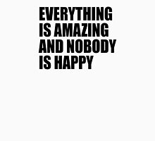 Everything Is Amazing And Nobody Is Happy Womens Fitted T-Shirt