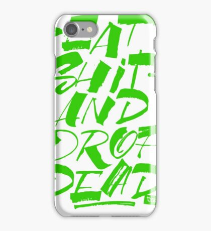 Eat Shit and Drop Dead - Green iPhone Case/Skin