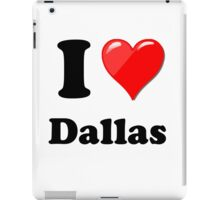 I Love Dallas iPad Case/Skin