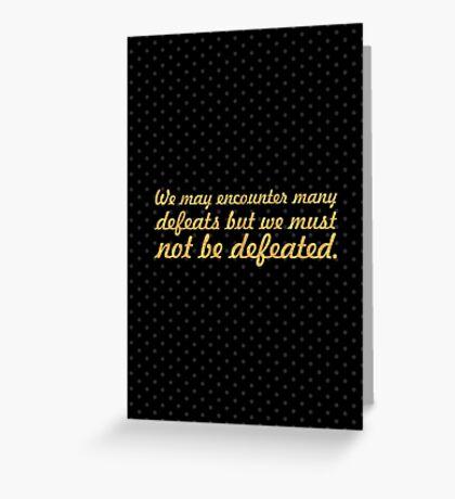 "We may encounter... ""Maya Angelou"" Inspirational Quote Greeting Card"