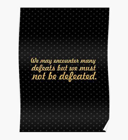 "We may encounter... ""Maya Angelou"" Inspirational Quote Poster"