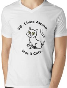 38. Lives Alone. Has 3 Cats. Mens V-Neck T-Shirt