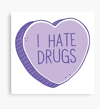 I hate drugs Canvas Print