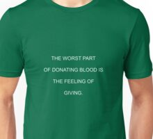 The Worst Part of Donating Blood Unisex T-Shirt