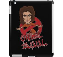There is no Dana... iPad Case/Skin