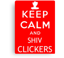 Keep Calm and Shiv Clickers - The Last of Us Canvas Print