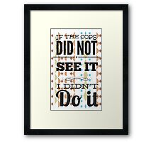 If The Cops Framed Print