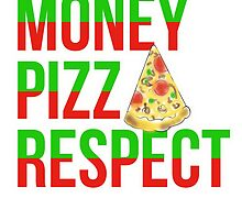 Money Pizza Respect by Livitup