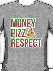 Money Pizza Respect T-Shirt