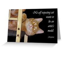 Self respecting cat Greeting Card